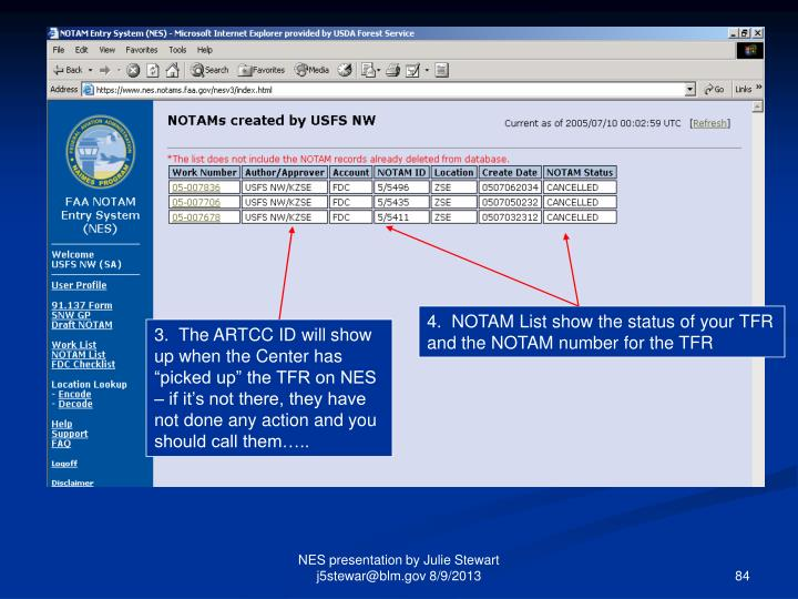 4.  NOTAM List show the status of your TFR and the NOTAM number for the TFR