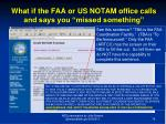 what if the faa or us notam office calls and says you missed something