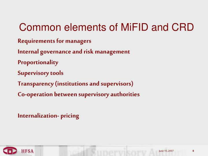 Common elements of MiFID and CRD