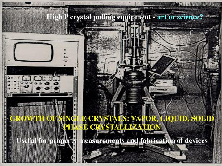 High P crystal pulling equipment -