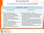 background the objectives of the ipap2 ngp and dndp