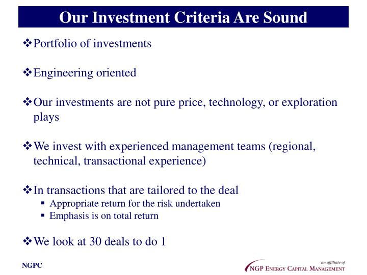Our Investment Criteria Are Sound
