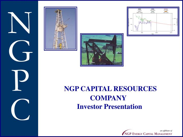Ngp capital resources company investor presentation