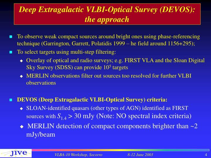 Deep Extragalactic VLBI-Optical Survey (DEVOS): the approach