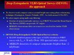 deep extragalactic vlbi optical survey devos the approach