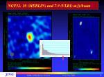 ngp32 10 merlin and 7 9 vlbi mjy beam