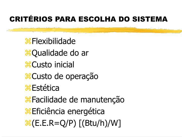 CRITÉRIOS PARA ESCOLHA DO SISTEMA