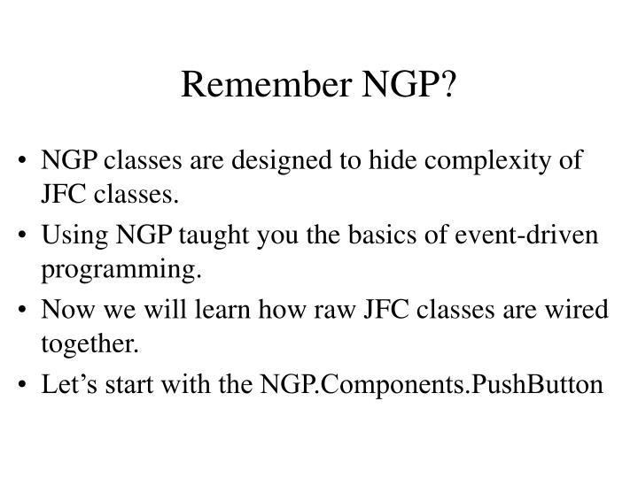 Remember NGP?