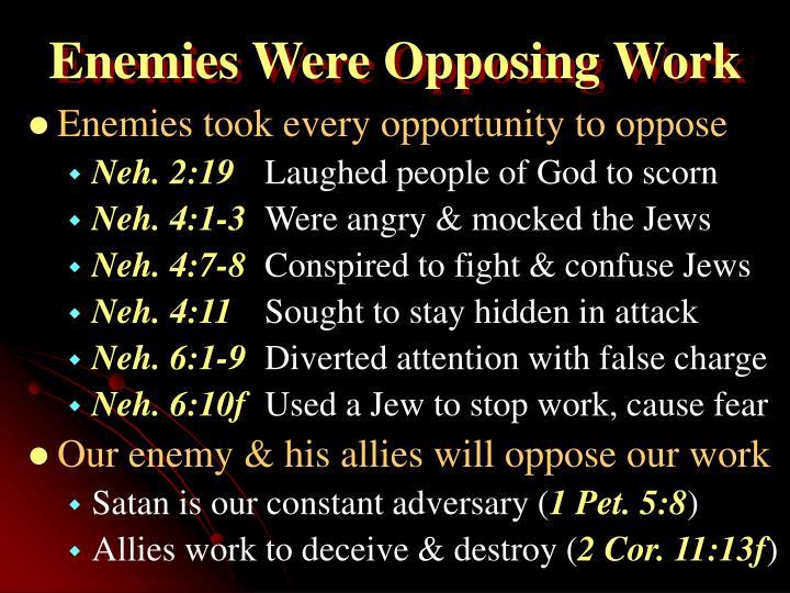 Enemies Were Opposing Work