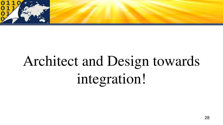 Architect and Design towards integration!