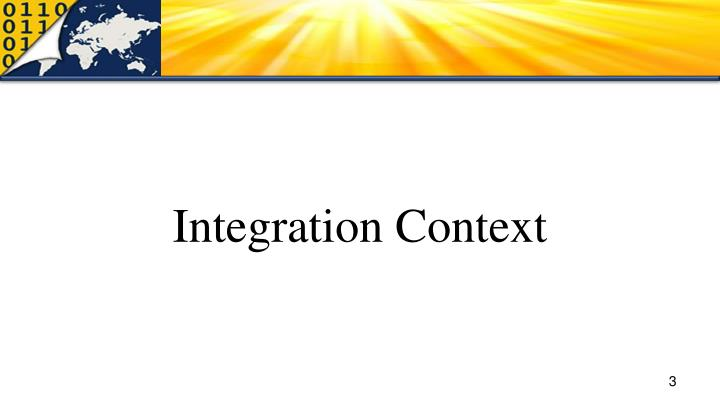 Integration context
