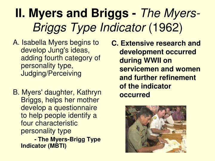 A. Isabella Myers begins to develop Jung's ideas, adding fourth category of personality type, Judging/Perceiving