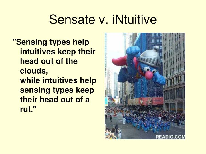 """Sensing types help intuitives keep their head out of the clouds,"