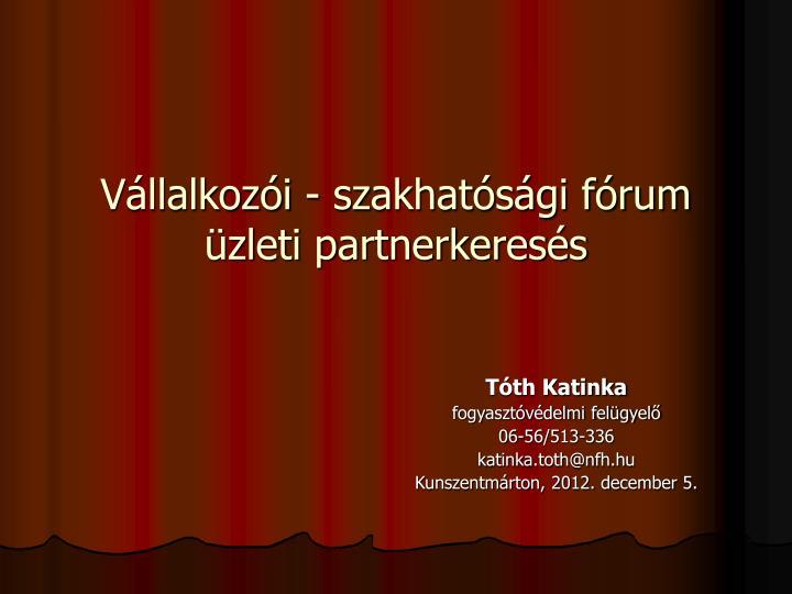 Vállalkozói - szakhatósági fórum