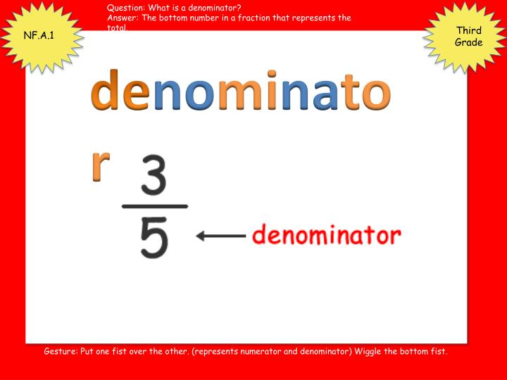 Question: What is a denominator?