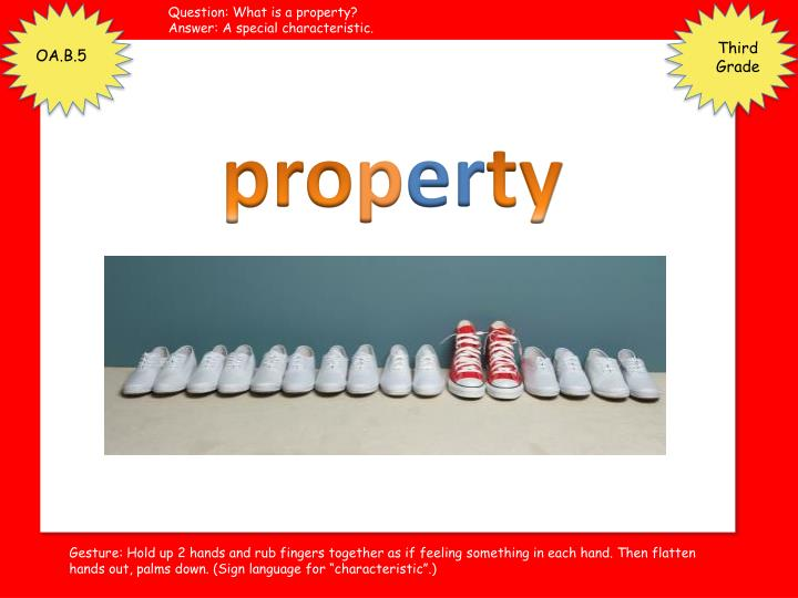Question: What is a property?