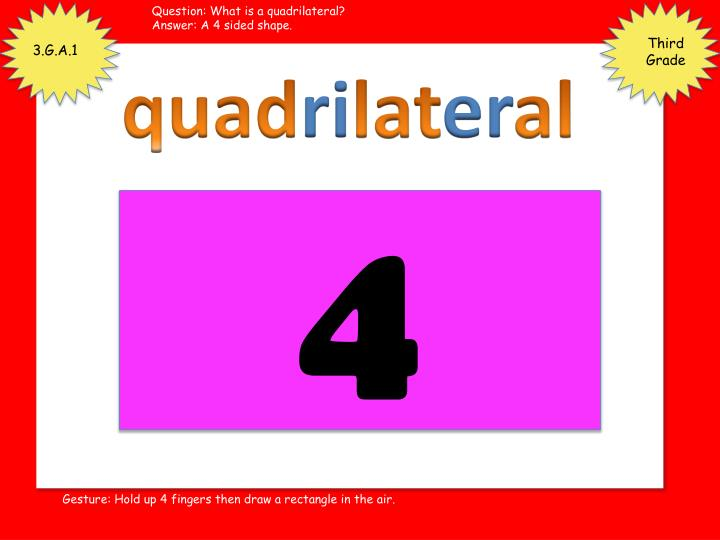 Question: What is a quadrilateral?