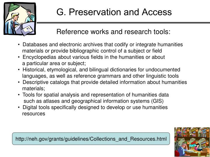 G. Preservation and Access