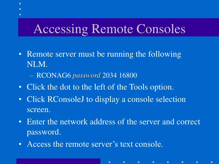 Accessing Remote Consoles
