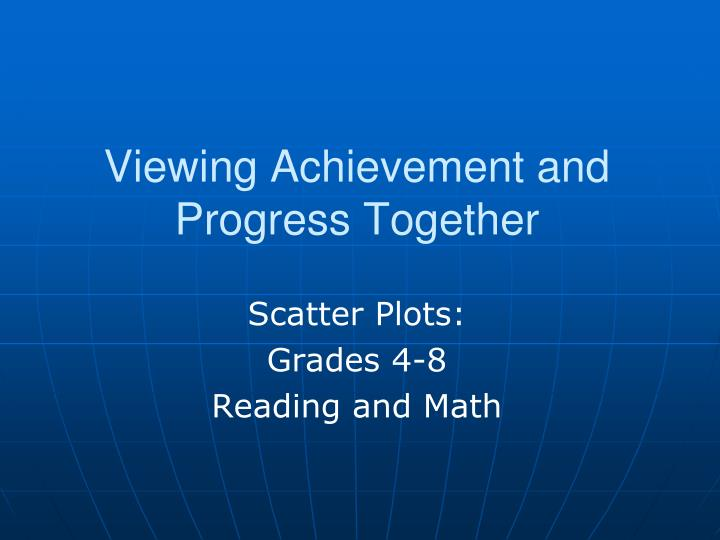 Viewing Achievement and Progress Together