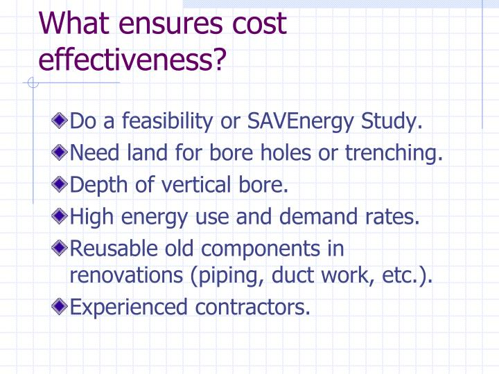 What ensures cost effectiveness?