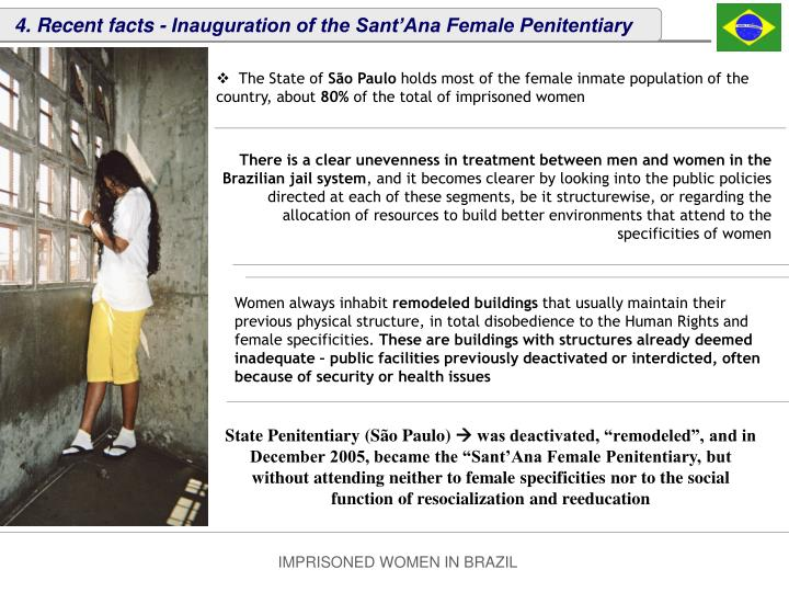 4. Recent facts - Inauguration of the Sant'Ana Female Penitentiary
