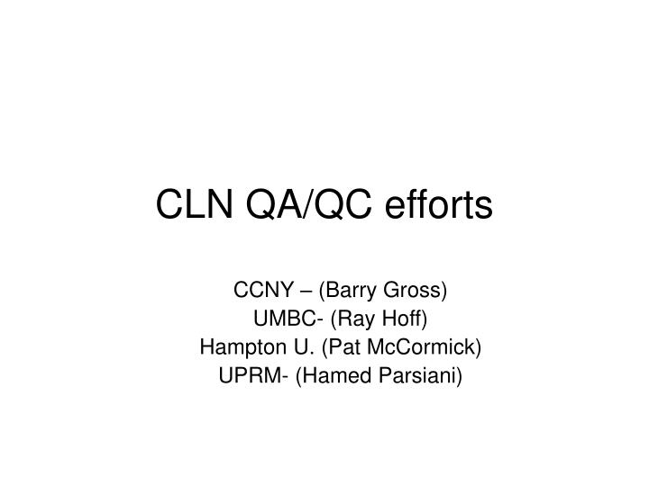 Cln qa qc efforts