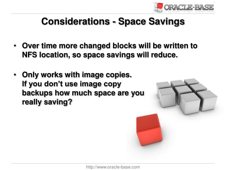 Considerations - Space Savings