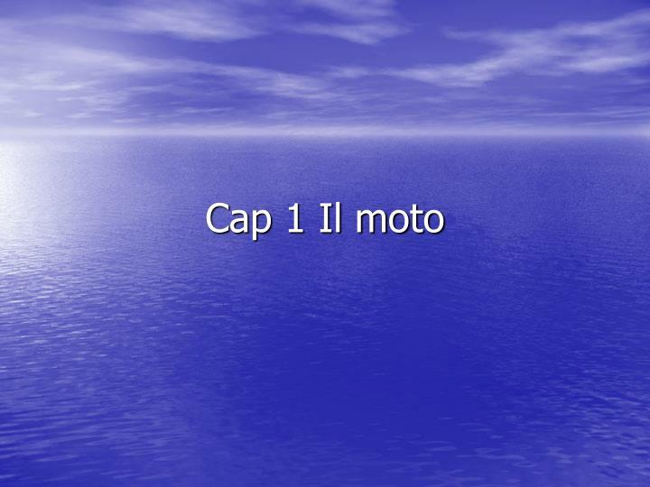 Cap 1 Il moto