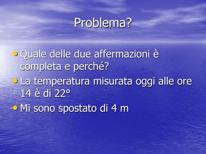 Problema?