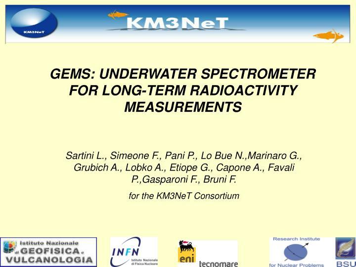 GEMS: UNDERWATER SPECTROMETER FORLONG-TERM RADIOACTIVITY MEASUREMENTS