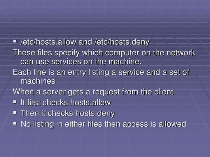 /etc/hosts.allow and /etc/hosts.deny