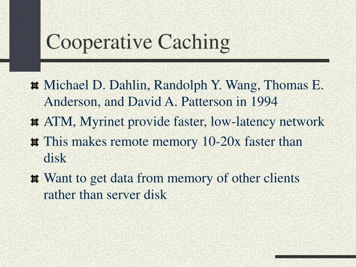 Cooperative Caching