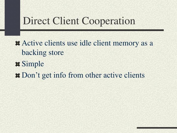 Direct Client Cooperation