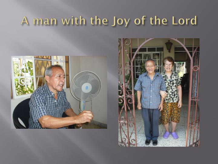 A man with the Joy of the Lord