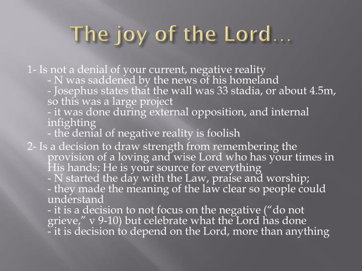 The joy of the Lord…