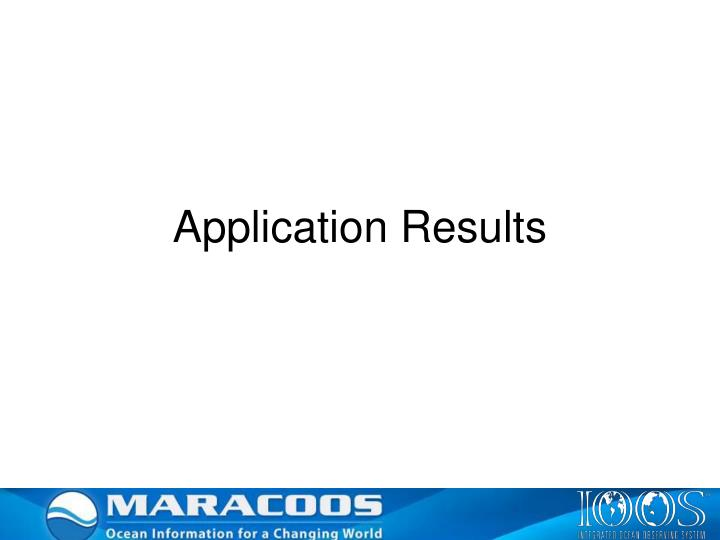 Application Results