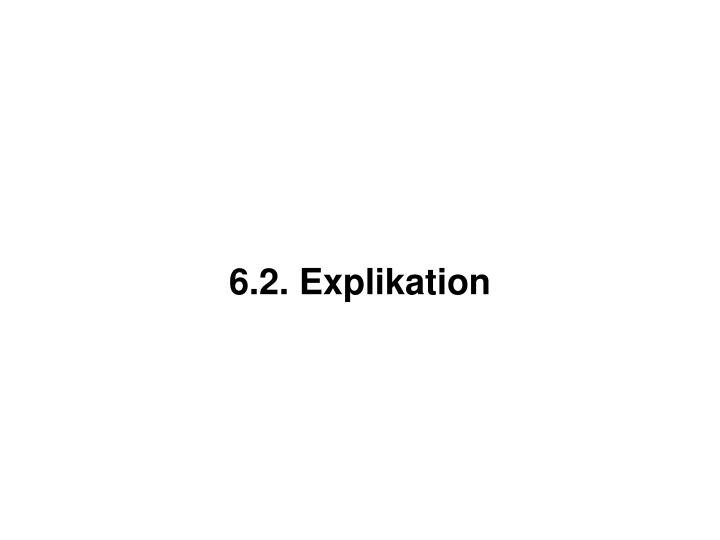 6.2. Explikation