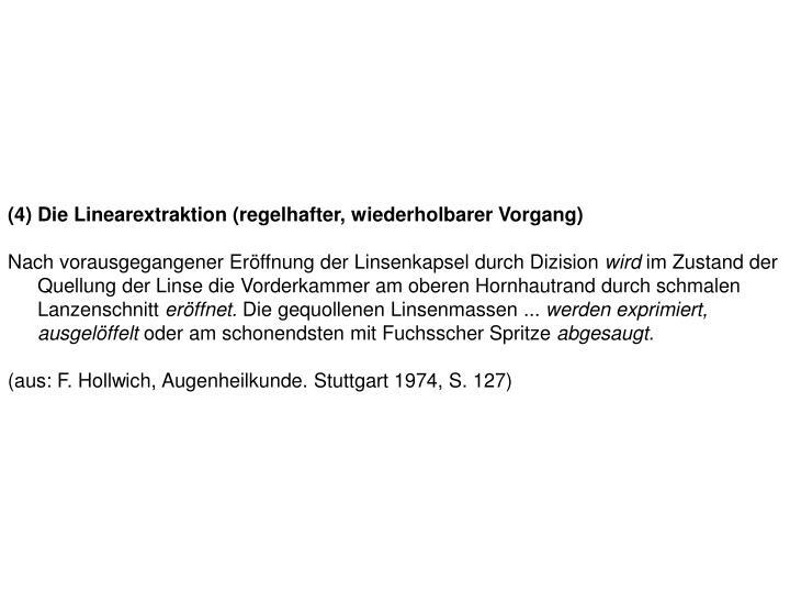 (4) Die Linearextraktion (regelhafter, wiederholbarer Vorgang)