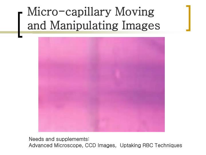 Micro-capillary Moving