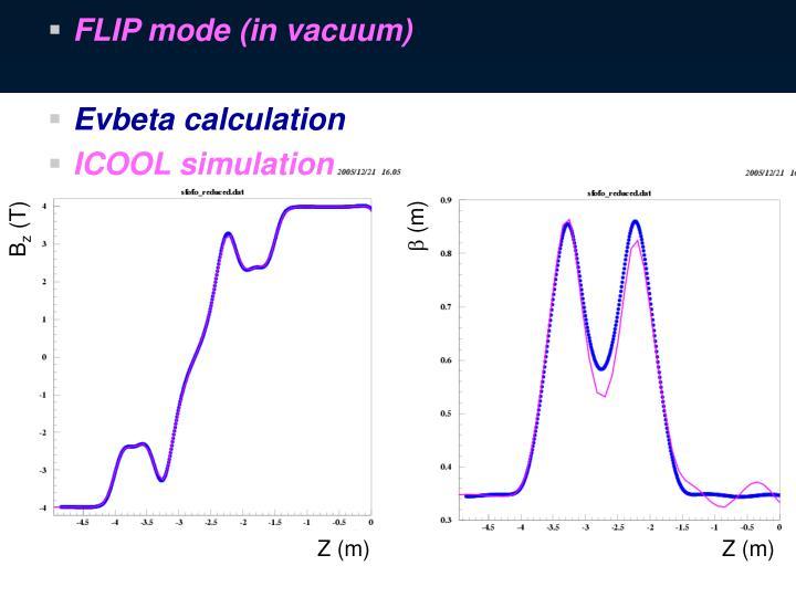 FLIP mode (in vacuum)