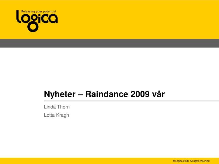 nyheter raindance 2009 v r