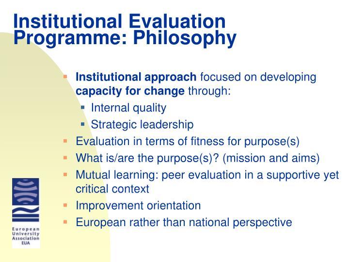 Institutional Evaluation Programme: Philosophy