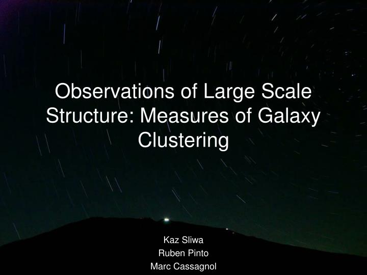Observations of large scale structure measures of galaxy clustering