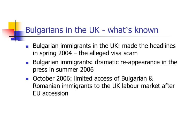 Bulgarians in the uk what s known