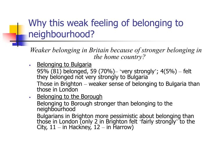 Why this weak feeling of belonging to neighbourhood?