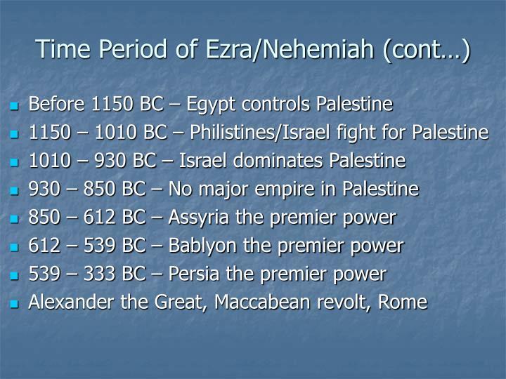Time Period of Ezra/Nehemiah (cont…)