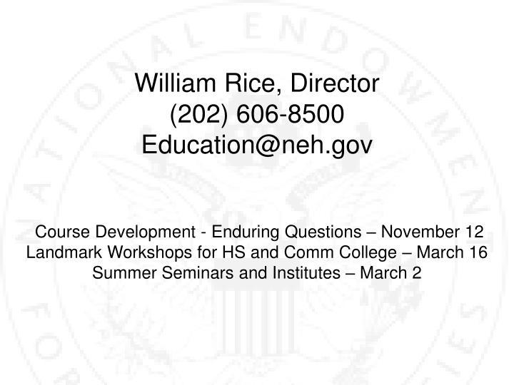 William Rice, Director