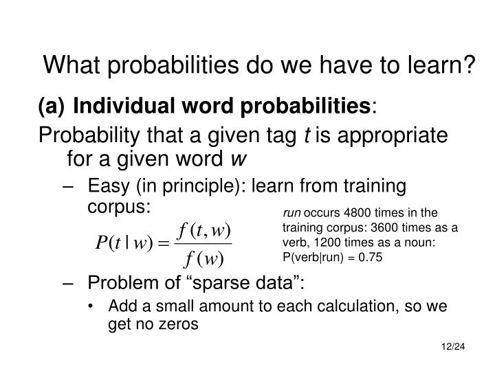 What probabilities do we have to learn?