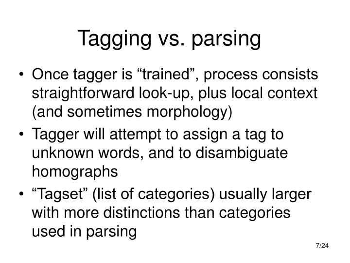 Tagging vs. parsing